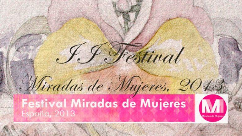 FMM13: FESTIVAL MIRADAS DE MUJERES, 2013